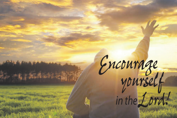 Encourageyourself in theLord