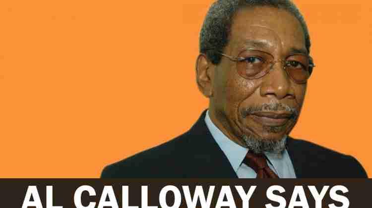 AL CALLOWAY SAYS