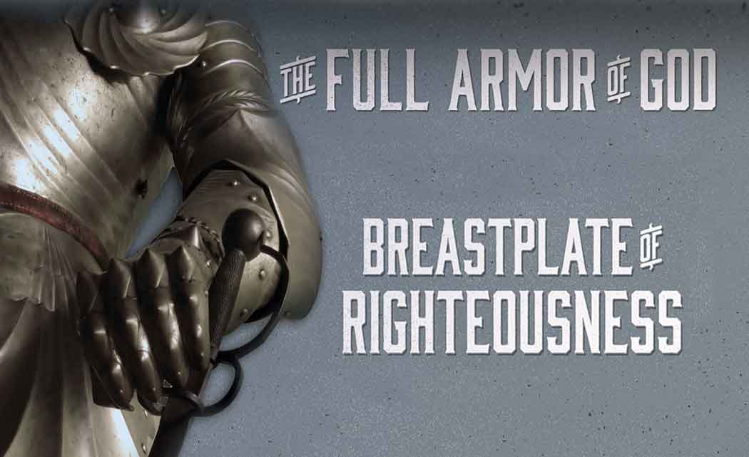 Putting On The Breastplate Of Righteousness South Florida Times